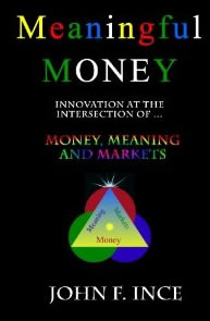 Meaningful Money: Innovation at the Intersection of Money, Meaning and Markets